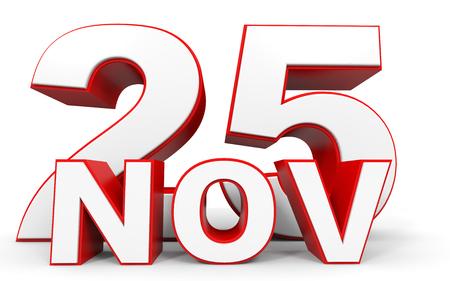 25: November 25. 3d text on white background. Illustration.