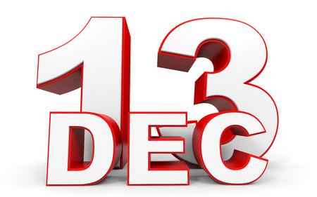 13th: December 13. 3d text on white background. Illustration.