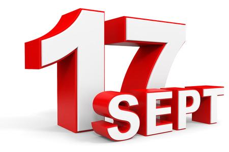 seventeenth: September 17. 3d text on white background. Illustration.
