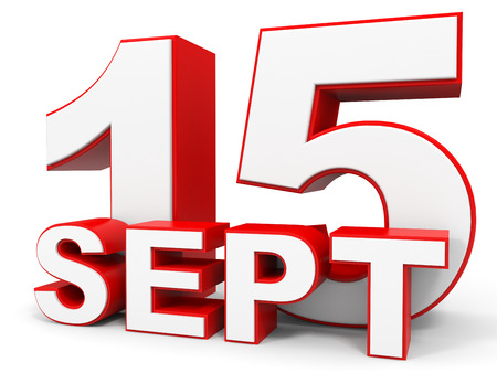 fifteenth: September 15. 3d text on white background. Illustration.
