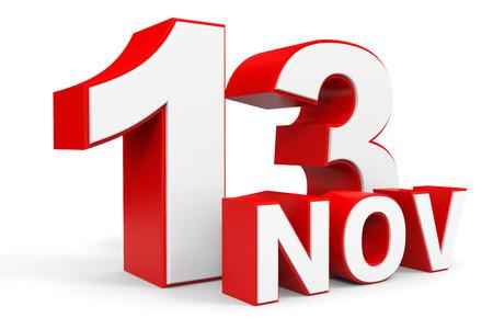 13: November 13. 3d text on white background. Illustration.