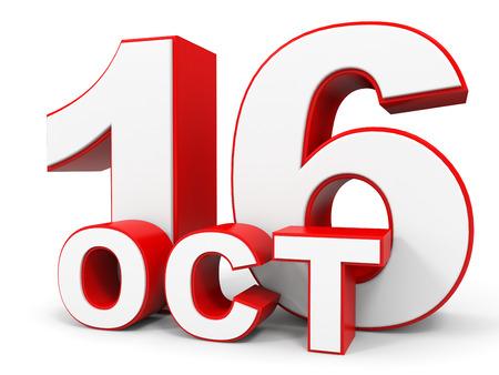 16: October 16. 3d text on white background. Illustration.