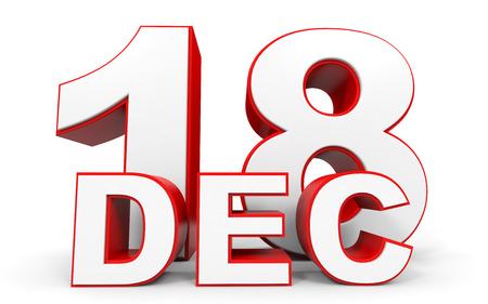in december: December 18. 3d text on white background. Illustration. Stock Photo