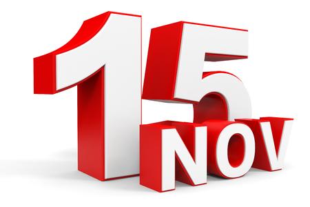 15: November 15. 3d text on white background. Illustration. Stock Photo