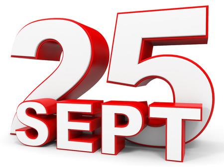 september: September 25. 3d text on white background. Illustration.