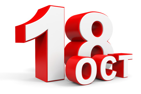 18th: October 18. 3d text on white background. Illustration. Stock Photo