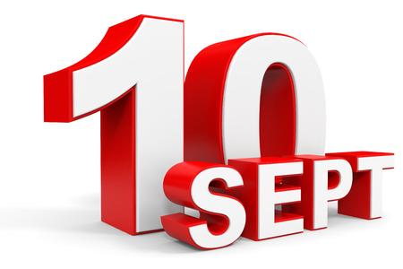 tenth: September 10. 3d text on white background. Illustration.