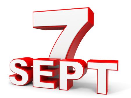seventh: September 7. 3d text on white background. Illustration.