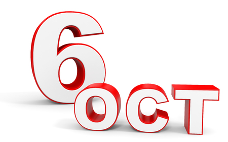 6th: October 6. 3d text on white background. Illustration. Stock Photo