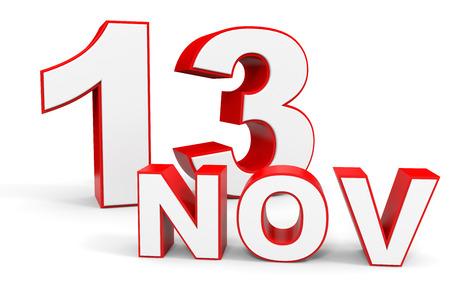 13th: November 13. 3d text on white background. Illustration.