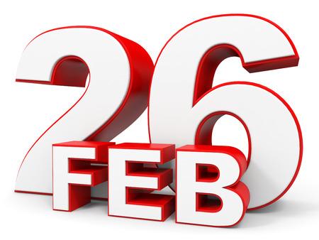 twenty six: February 26. 3d text on white background. Illustration.