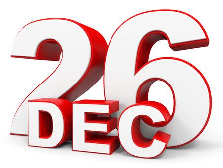 twenty six: December 26. 3d text on white background. Illustration.