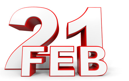 21: February 21. 3d text on white background. Illustration.