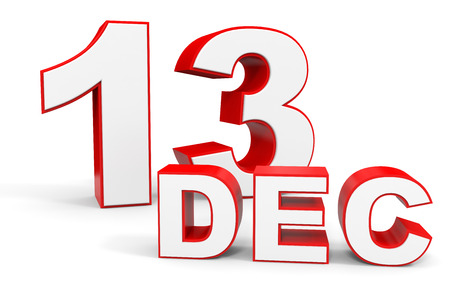 13: December 13. 3d text on white background. Illustration.
