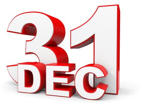 31: December 31. 3d text on white background. Illustration.