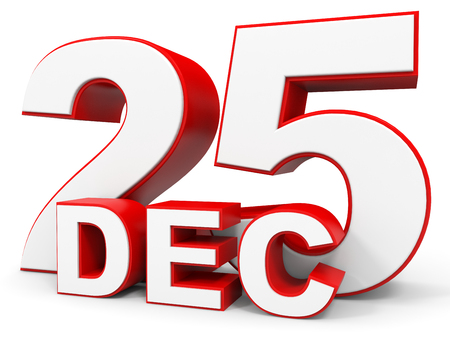 december 25: December 25. 3d text on white background. Illustration.