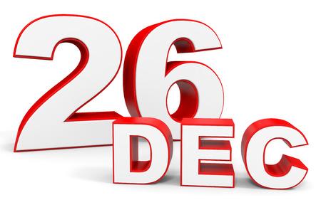 twenty sixth: December 26. 3d text on white background. Illustration.