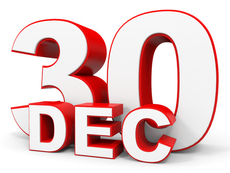 30: December 30. 3d text on white background. Illustration.