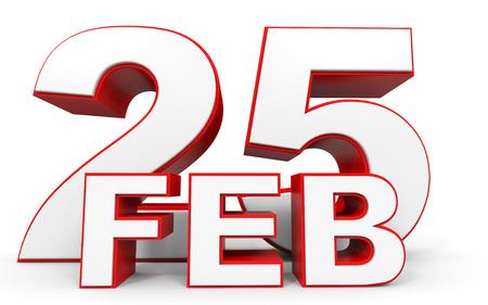 twenty fifth: February 25. 3d text on white background. Illustration.