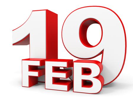 19: February 19. 3d text on white background. Illustration.