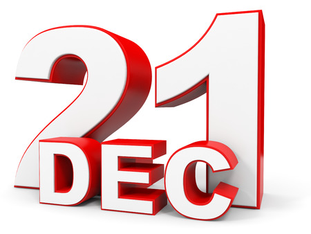21: December 21. 3d text on white background. Illustration.
