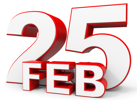 the twenty fifth: February 25. 3d text on white background. Illustration.