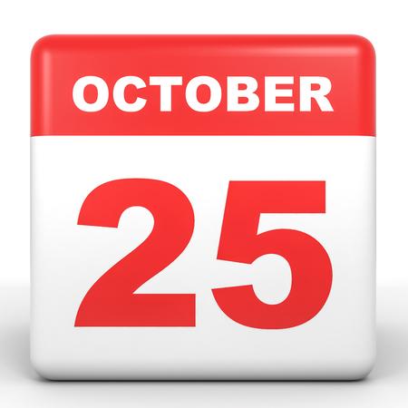 twenty fifth: October 25. Calendar on white background. 3D illustration.
