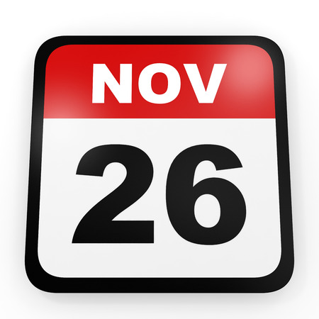 twenty sixth: November 26. Calendar on white background. 3D illustration.
