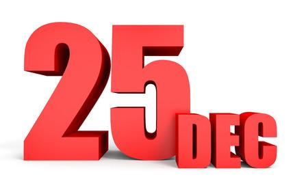 25 december: December 25. Text on white background. 3d illustration.