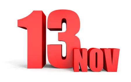 13th: November 13. Text on white background. 3d illustration.