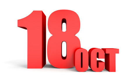 18: October 18. Text on white background. 3d illustration. Stock Photo