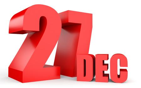 27: December 27. Text on white background. 3d illustration.