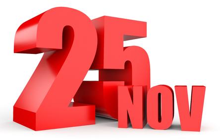 November 25. Text on white background. 3d illustration.