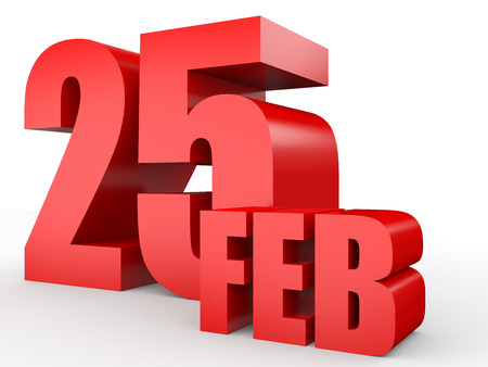 February 25. Text on white background. 3d illustration.