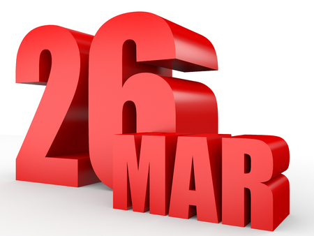March 26. Text on white background. 3d illustration.