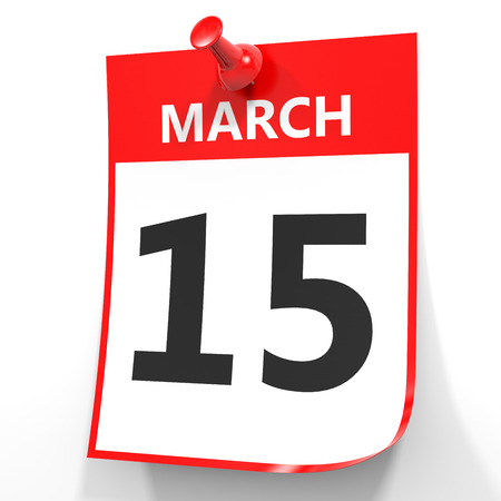 fifteenth: March 15. Calendar on white background. 3D illustration.