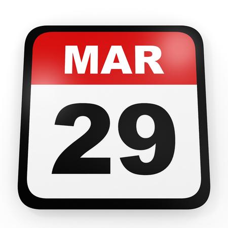 twenty ninth: March 29. Calendar on white background. 3D illustration.