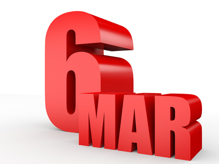 March 6. Text on white background. 3d illustration. Stock Photo