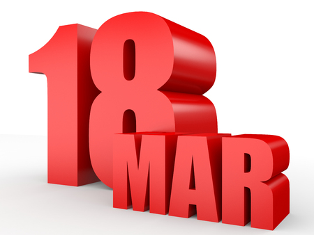 March 18. Text on white background. 3d illustration.