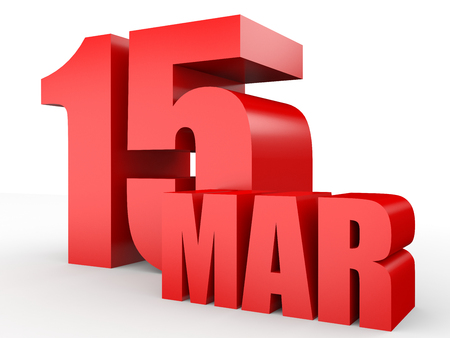 fifteen: March 15. Text on white background. 3d illustration. Stock Photo