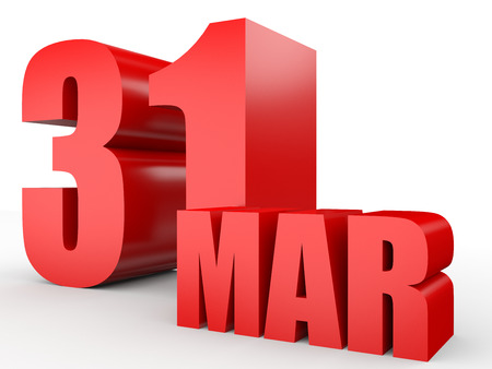 31st: March 31. Text on white background. 3d illustration. Stock Photo