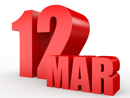 12: March 12. Text on white background. 3d illustration.
