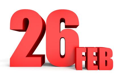 twenty sixth: February 26. Text on white background. 3d illustration.