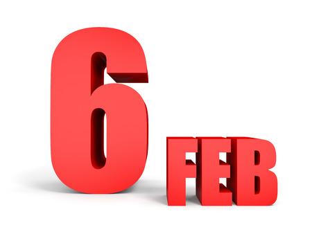 february calendar: February 6. Text on white background. 3d illustration. Stock Photo