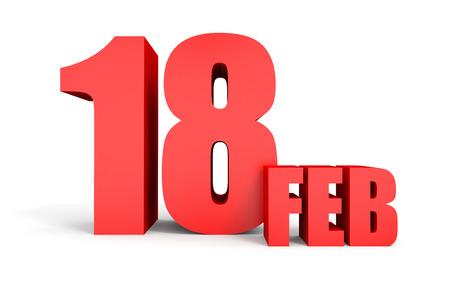february calendar: February 18. Text on white background. 3d illustration.