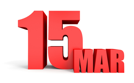 15: March 15. Text on white background. 3d illustration. Stock Photo