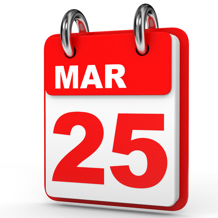 March 25. Calendar on white background. 3D illustration.