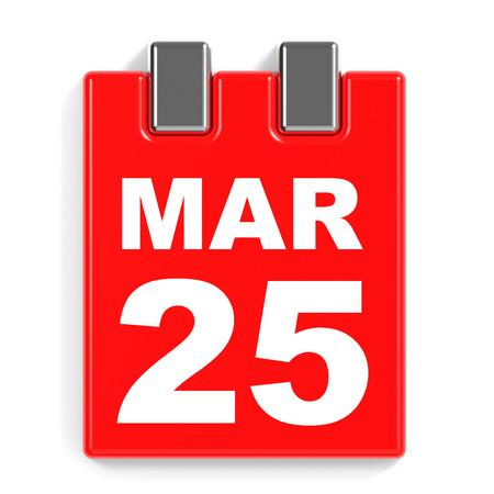 March 25. Calendar on white background. 3D illustration.