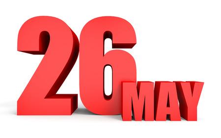 twenty sixth: May 26. Text on white background. 3d illustration.