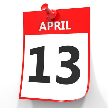 13th: April 13. Calendar on white background. 3D illustration.